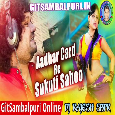Adhar Card Re Sukuti Sahoo Ft. Humean Sagar (Odia Dance Mix) Dj Rajesh SBPR - GitSambalpuri.In.mp3