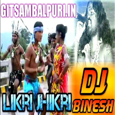 Likri Jhikri (Sbp Full Tapory Mix) Dj Binesh - GitSambalpuri.In.mp3